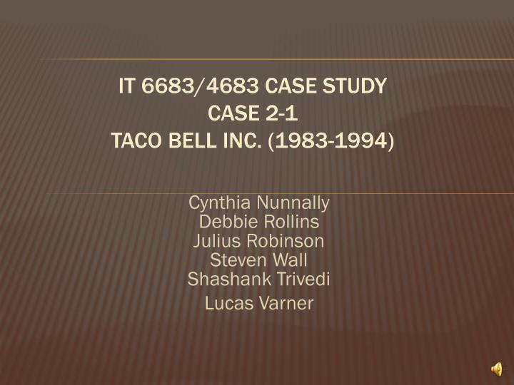 It 6683 4683 case study case 2 1 taco bell inc 1983 1994