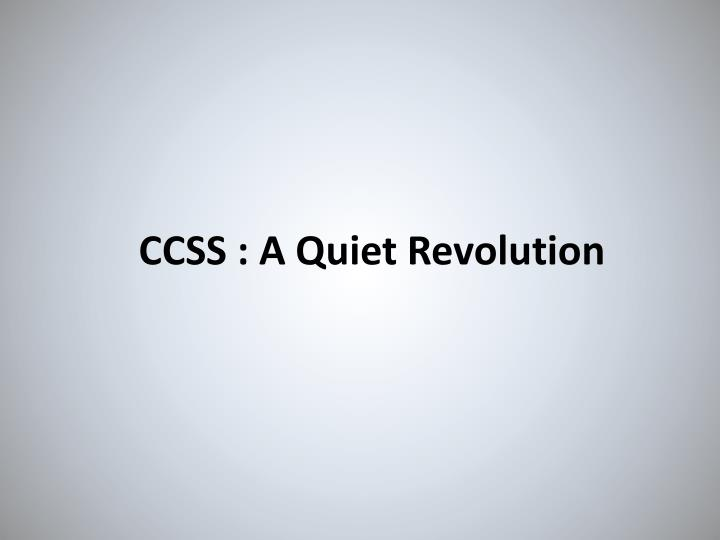 Ccss a quiet revolution