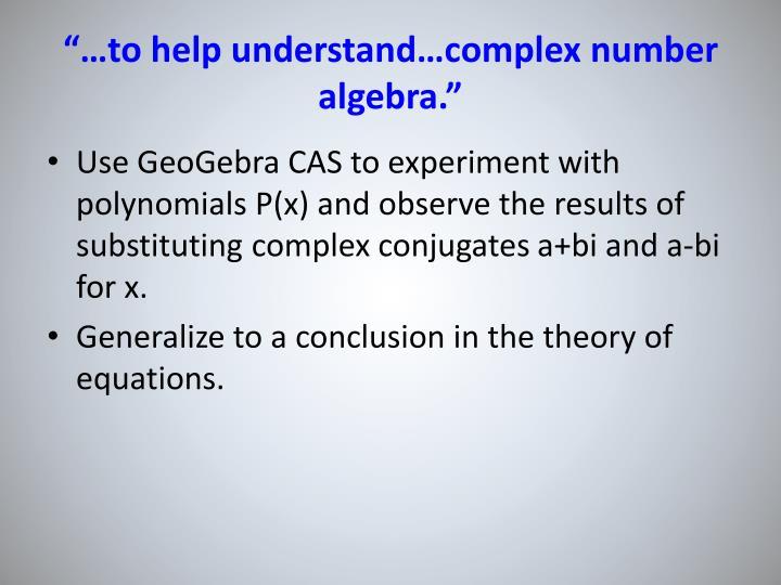 """…to help understand…complex number algebra."""