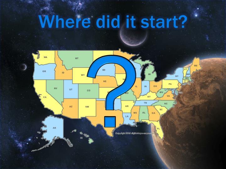 Where did it start?