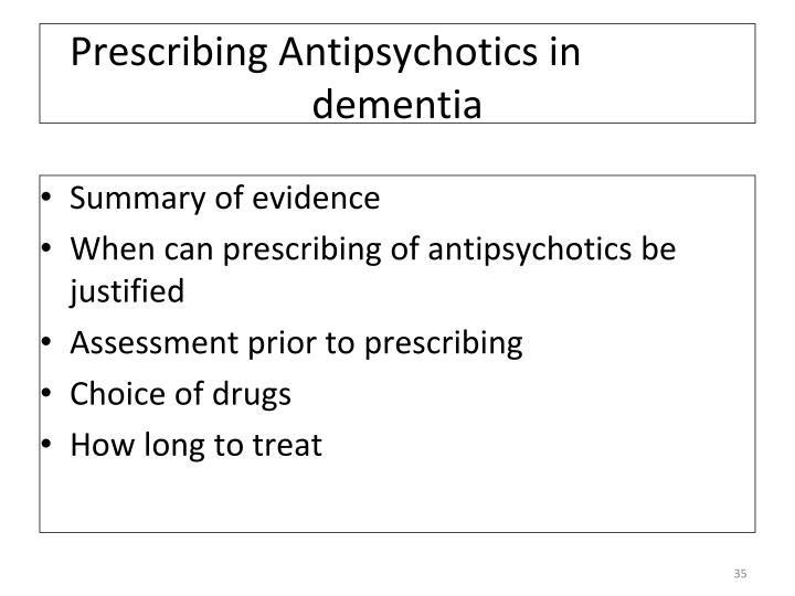 Prescribing Antipsychotics in          dementia