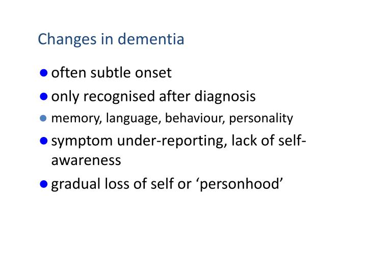 Changes in dementia