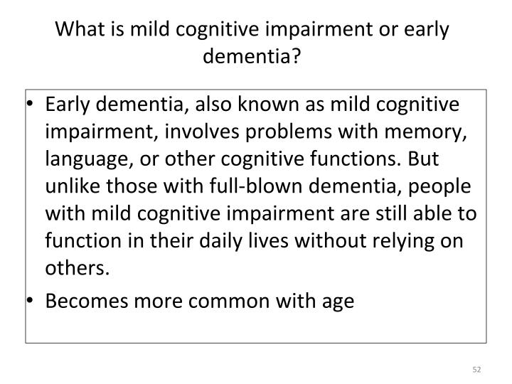 What is mild cognitive impairment or early dementia?