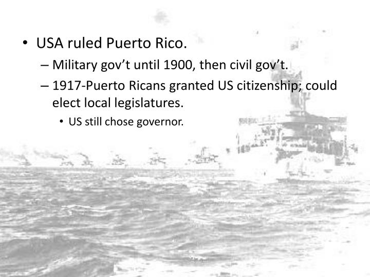 USA ruled Puerto Rico.
