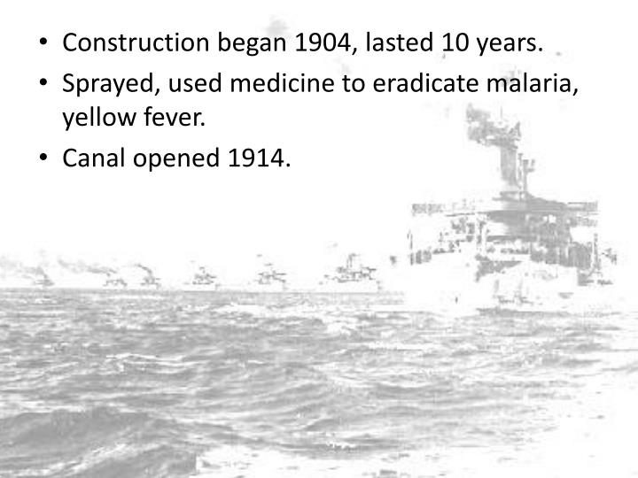 Construction began 1904, lasted 10 years.