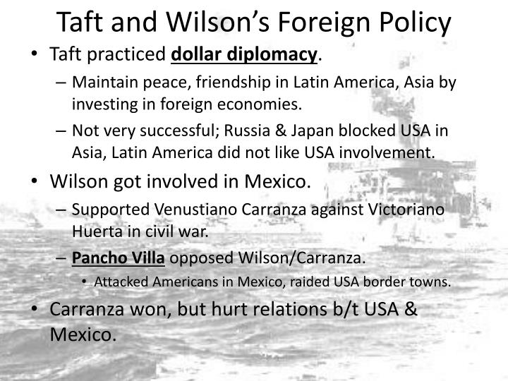 Taft and Wilson's Foreign Policy