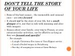 don t tell the story of your life