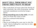 don t tell them what you think they want to hear