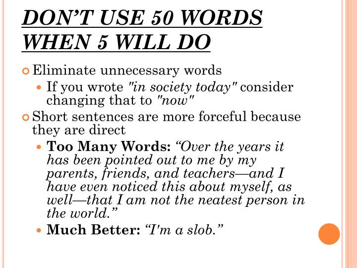 DON'T USE 50 WORDS WHEN 5 WILL DO