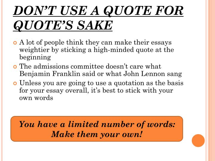 DON'T USE A QUOTE FOR QUOTE'S SAKE