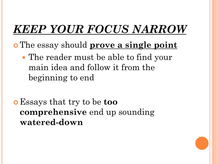 KEEP YOUR FOCUS NARROW