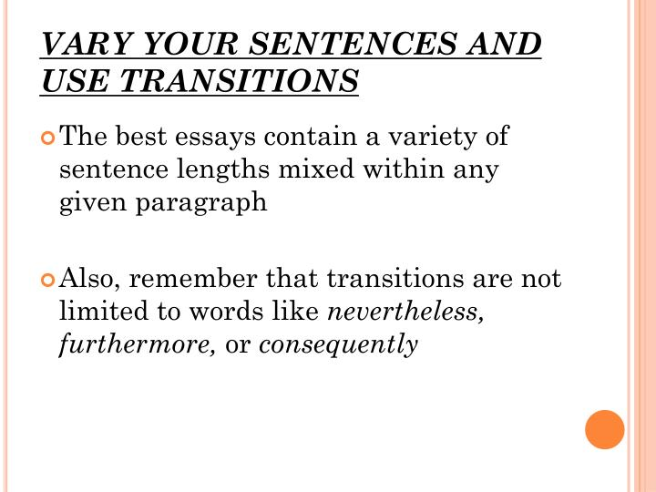 VARY YOUR SENTENCES AND USE TRANSITIONS