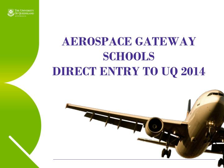 Aerospace gateway schools direct entry to uq 2014