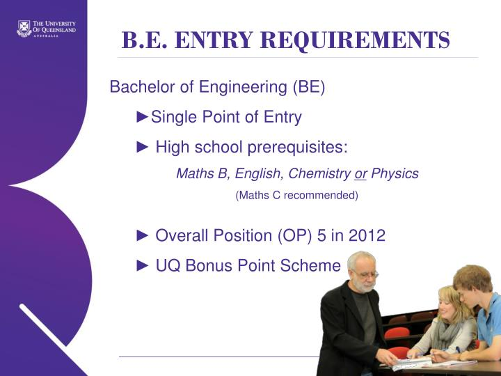B.E. ENTRY REQUIREMENTS
