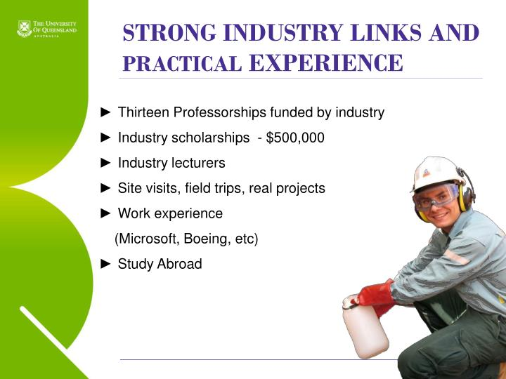 STRONG INDUSTRY LINKS AND