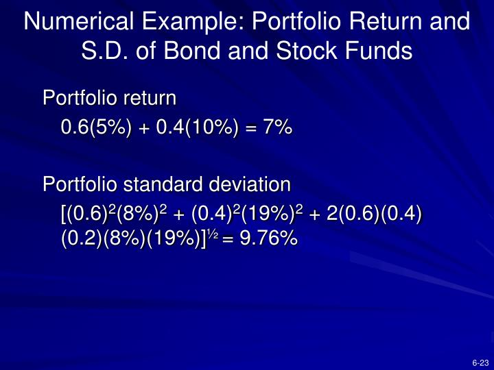 Numerical Example: Portfolio Return and S.D. of Bond and Stock Funds