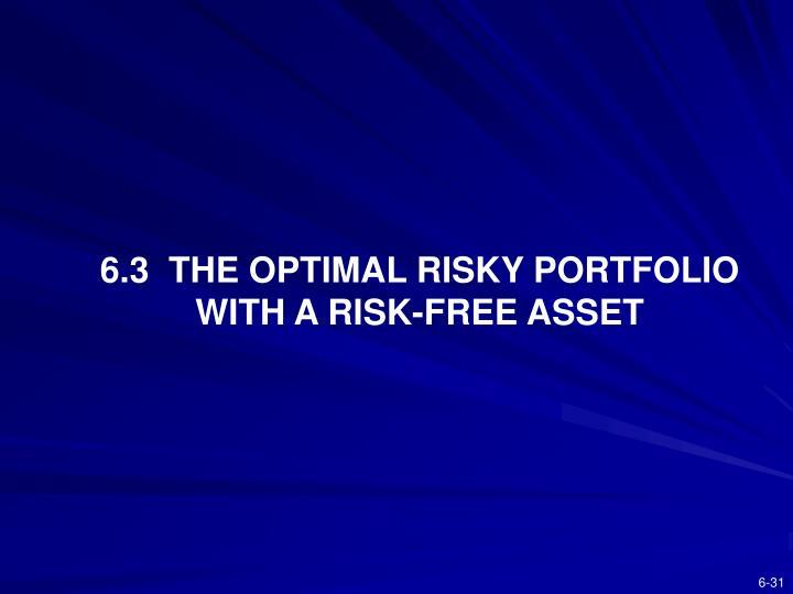 6.3  THE OPTIMAL RISKY PORTFOLIO WITH A RISK-FREE ASSET