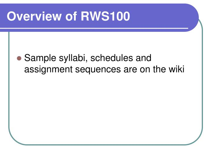 Overview of RWS100