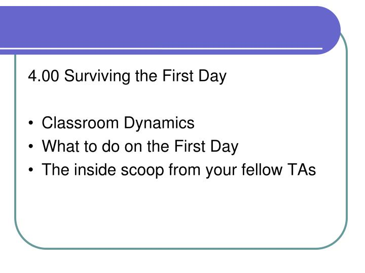 4.00 Surviving the First Day
