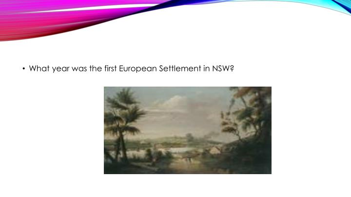 What year was the first European Settlement in NSW?