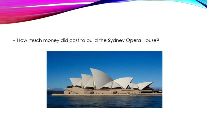 How much money did cost to build the Sydney Opera House?