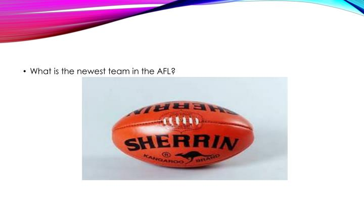 What is the newest team in the AFL?