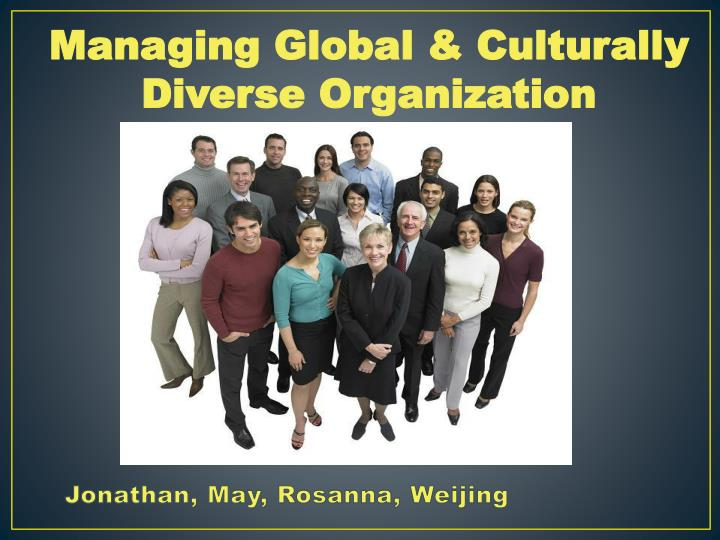 Managing Global & Culturally Diverse Organization