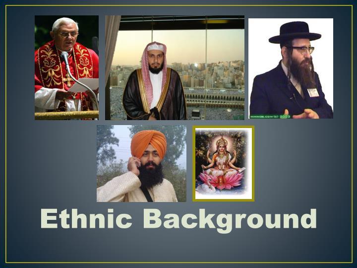 Ethnic Background