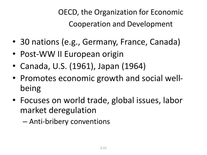 OECD, the Organization for Economic Cooperation and Development