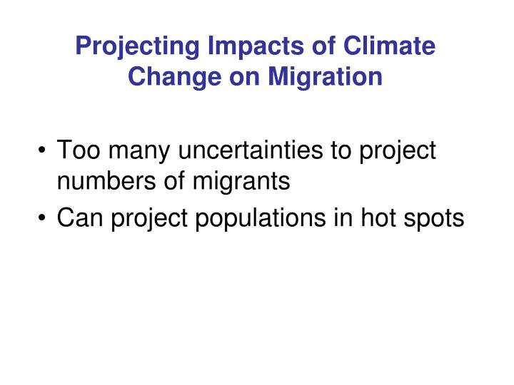 Projecting Impacts of Climate Change on Migration