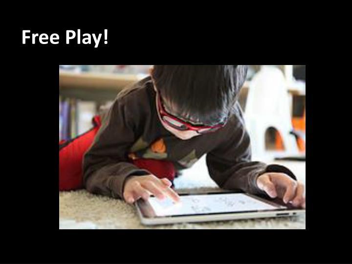 Free Play!