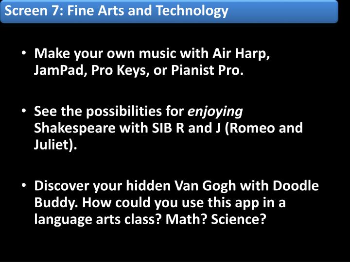 Screen 7: Fine Arts and Technology