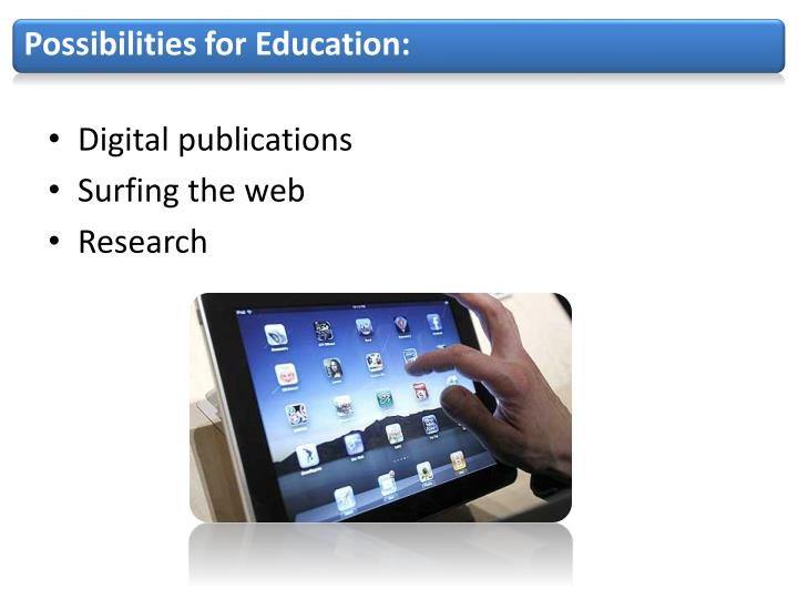 Possibilities for Education: