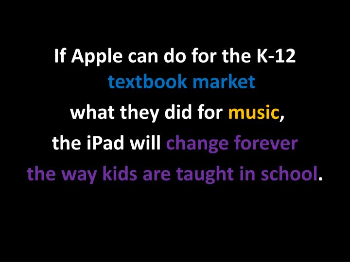 If Apple can do for the K-12