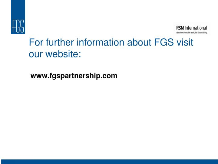 For further information about FGS visit our website: