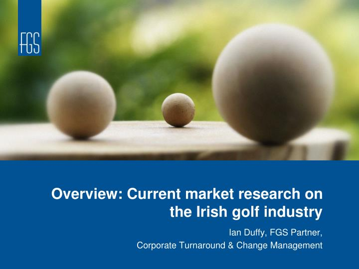 Overview current market research on the irish golf industry