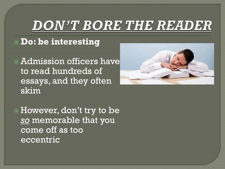 DON'T BORE THE READER