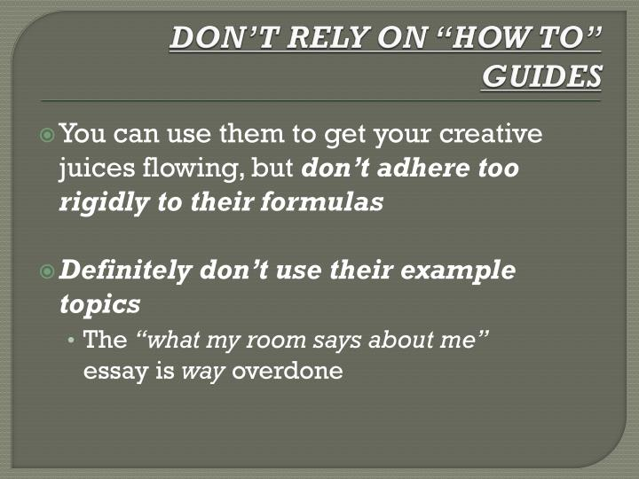 "DON'T RELY ON ""HOW TO"" GUIDES"