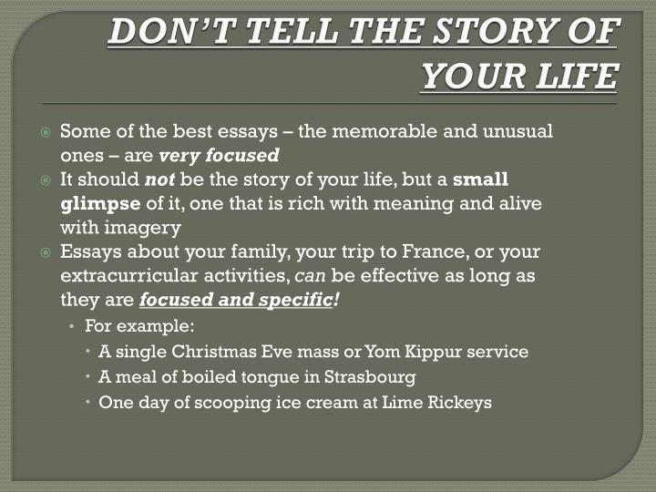 DON'T TELL THE STORY OF YOUR LIFE