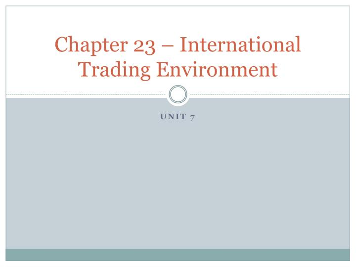 Chapter 23 international trading environment