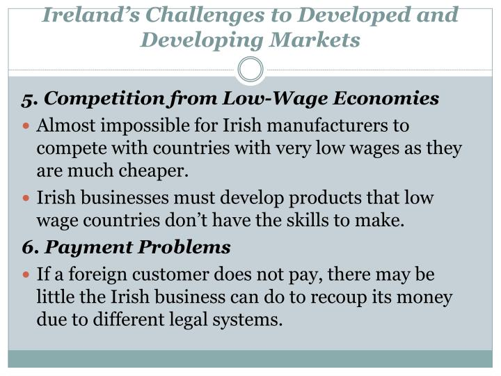 Ireland's Challenges to Developed and Developing Markets