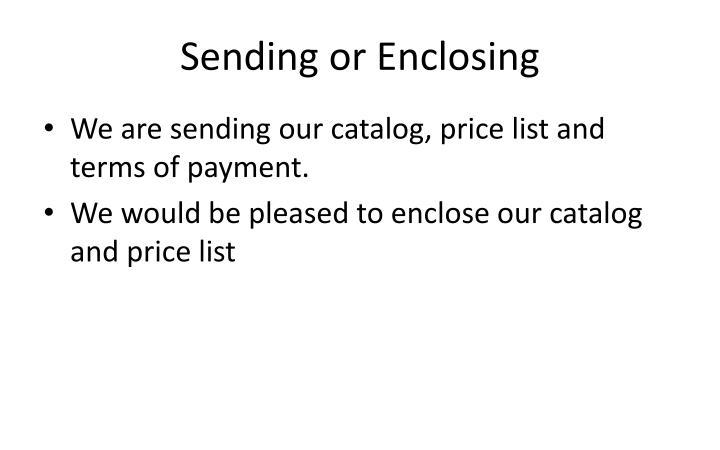 Sending or Enclosing
