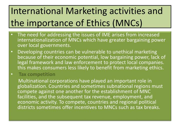 International Marketing activities and the importance of Ethics (MNCs)