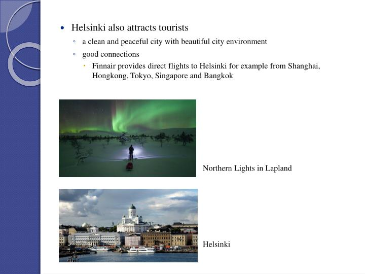 Helsinki also attracts tourists