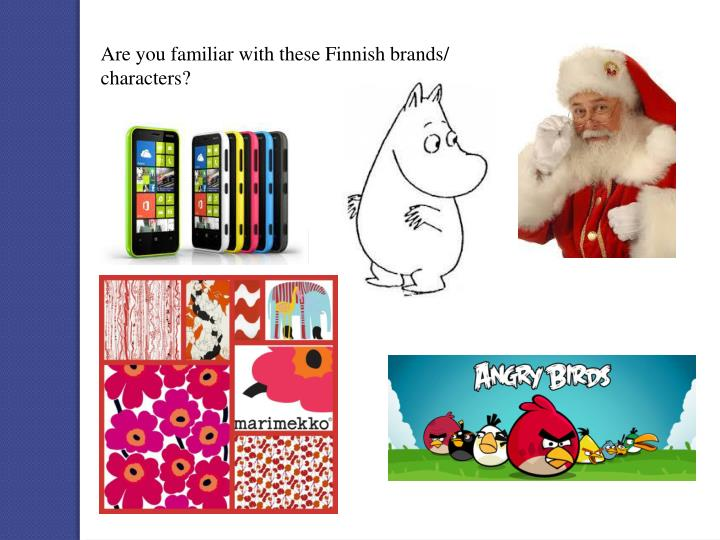 Are you familiar with these Finnish brands/ characters?