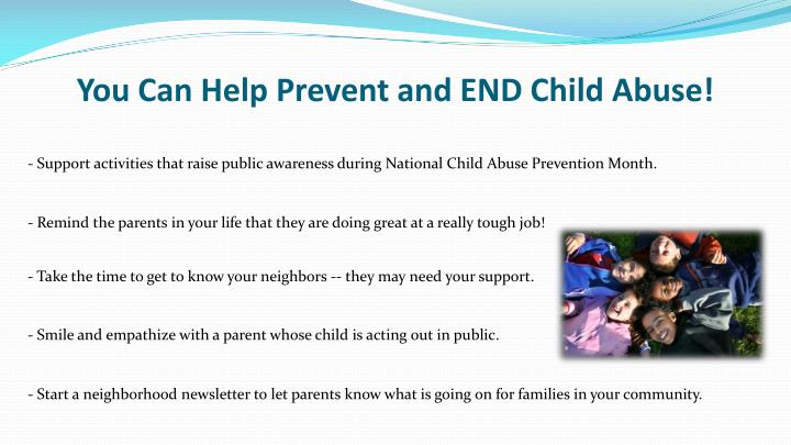You can help prevent and end child abuse