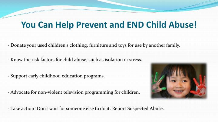 You can help prevent and end child abuse1