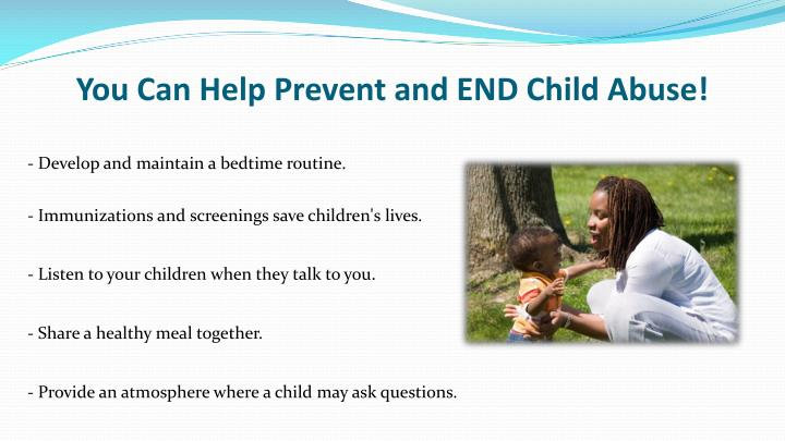 You Can Help Prevent and END Child Abuse!