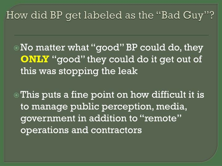 "How did BP get labeled as the ""Bad Guy""?"