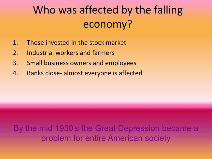 Who was affected by the falling economy?